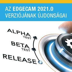 EDGECAM 2021.0: Jelentősen gyorsabb nagyolás hullámmintával