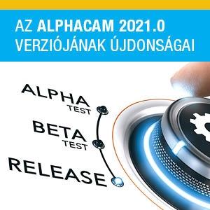 ALPHACAM 2021.0 integrációi segítik az Okos gyár filozófia megvalósulását
